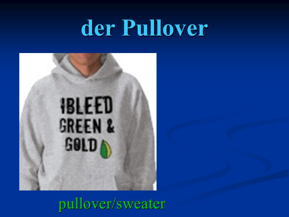 der Pullover pullover/sweater