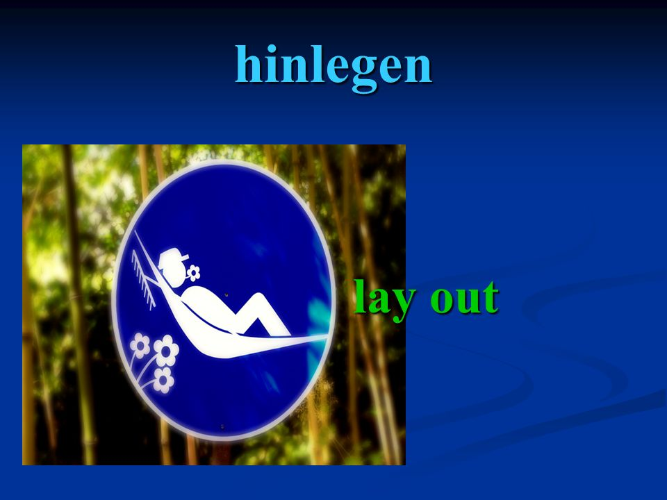 hinlegen lay out lay out