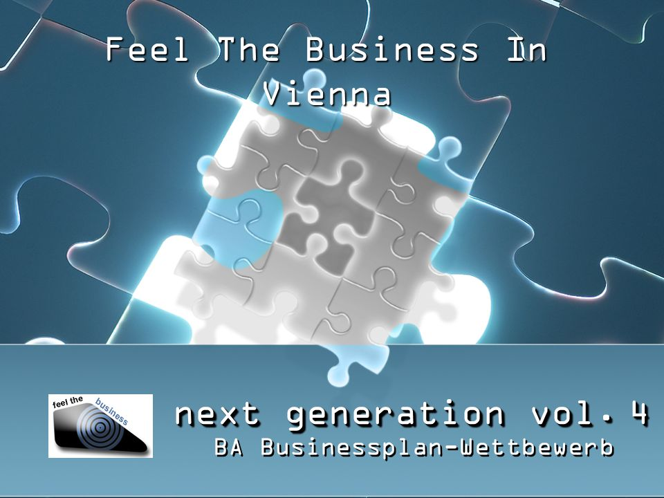 next generation vol. 4 BA Businessplan-Wettbewerb Feel The Business In Vienna