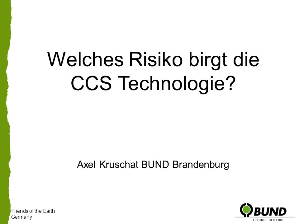 Friends of the Earth Germany Welches Risiko birgt die CCS Technologie.
