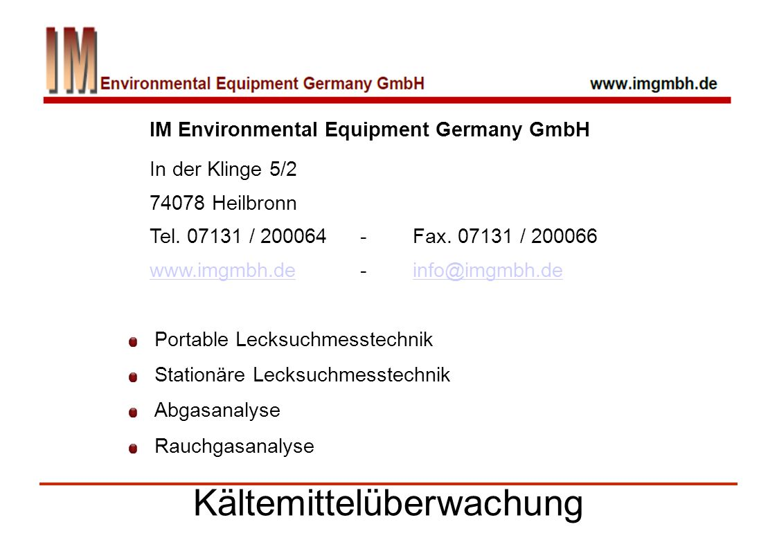 Kältemittelüberwachung IM Environmental Equipment Germany GmbH In der Klinge 5/2 74078 Heilbronn Tel.