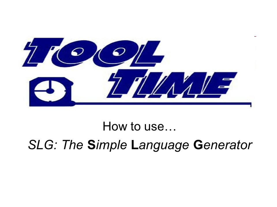 How to use… SLG: The Simple Language Generator