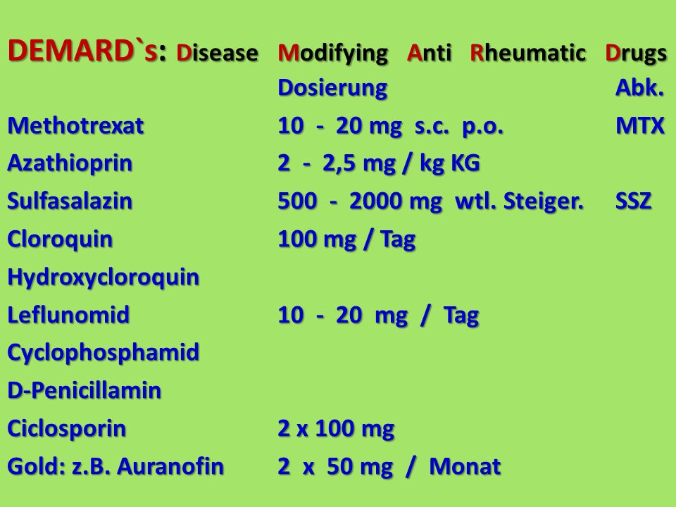 DEMARD`s: Disease Modifying Anti Rheumatic Drugs DosierungAbk.