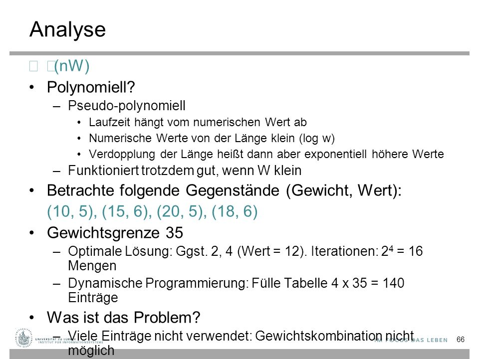 Analyse  Θ(nW) Polynomiell.