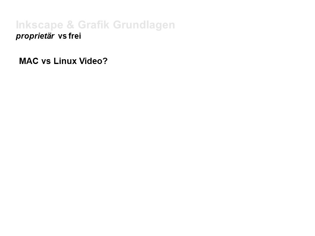 Inkscape & Grafik Grundlagen proprietär vs frei MAC vs Linux Video