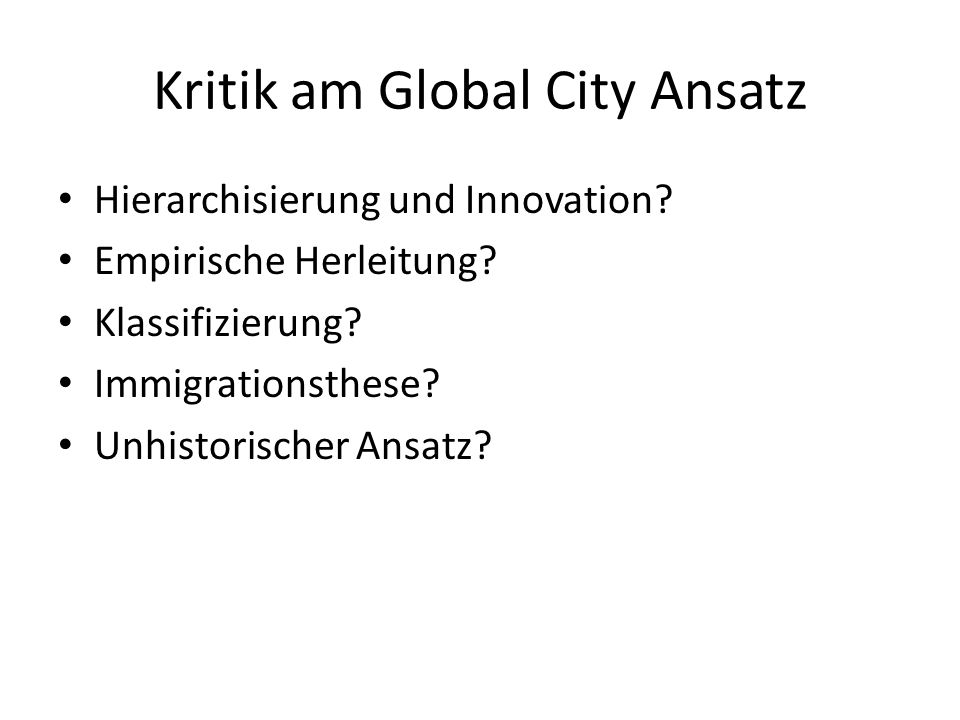 Kritik am Global City Ansatz Hierarchisierung und Innovation.