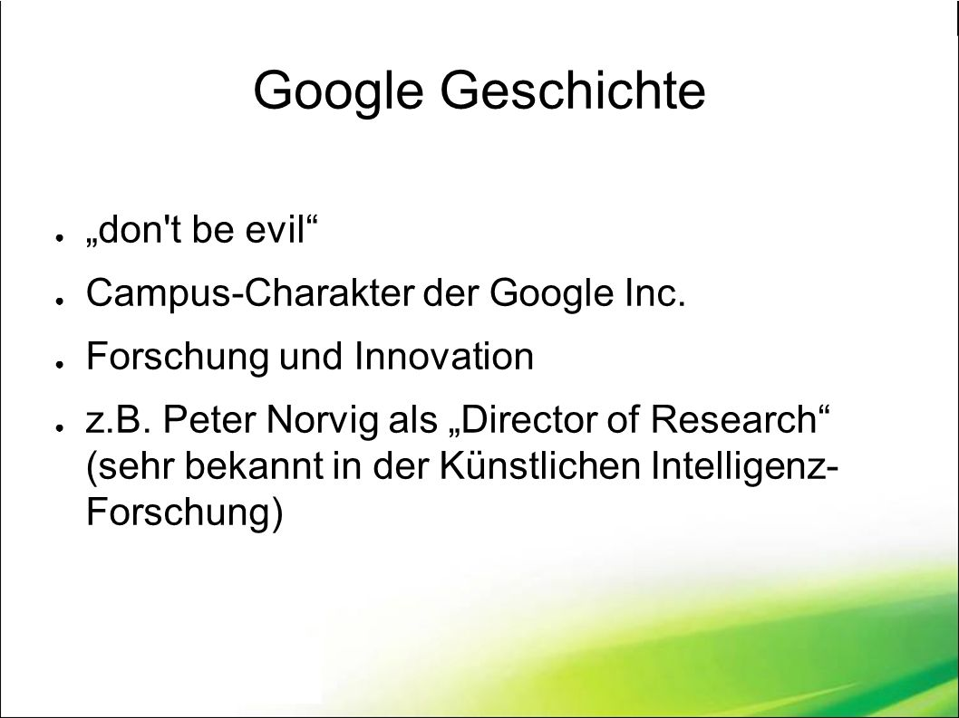 "Google Geschichte ● ""don t be evil ● Campus-Charakter der Google Inc."