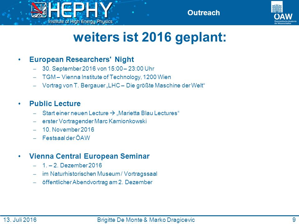 Outreach weiters ist 2016 geplant: European Researchers Night  30.