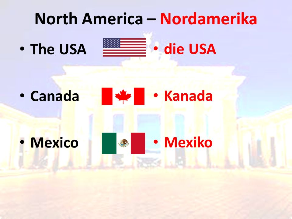 North America – Nordamerika die USA Kanada Mexiko The USA Canada Mexico