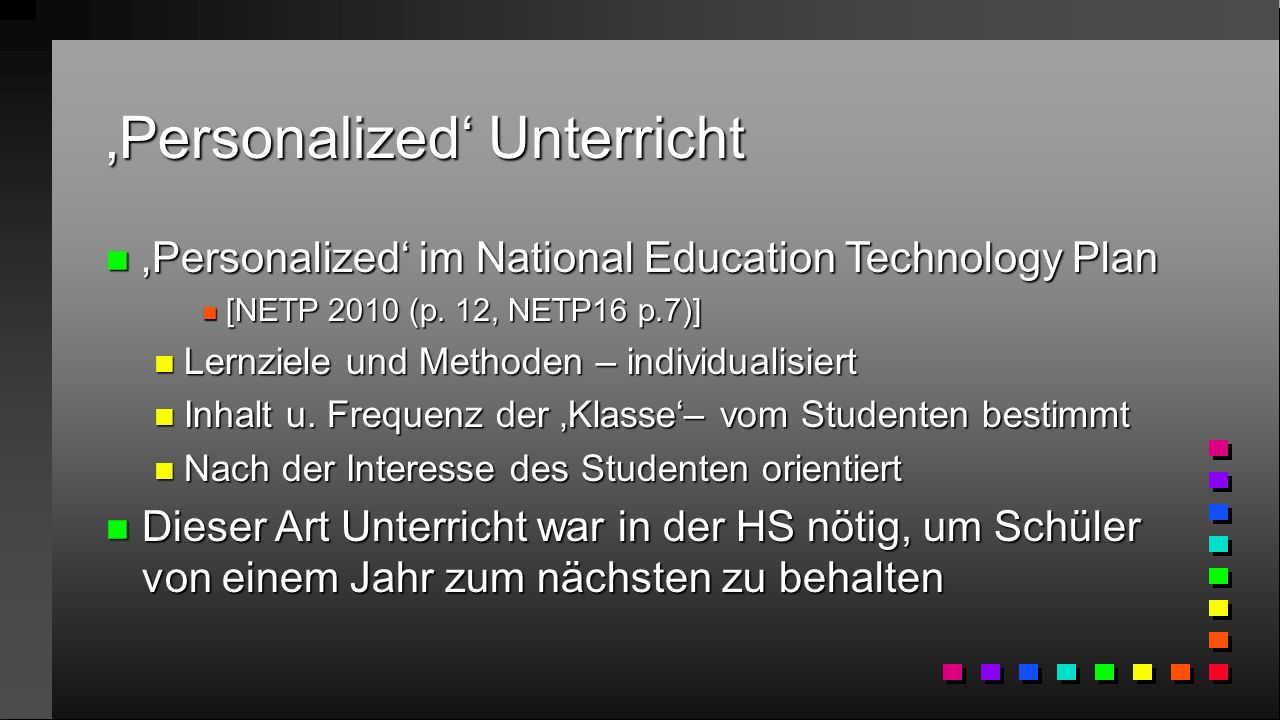'Personalized' Unterricht n 'Personalized' im National Education Technology Plan n [NETP 2010 (p.