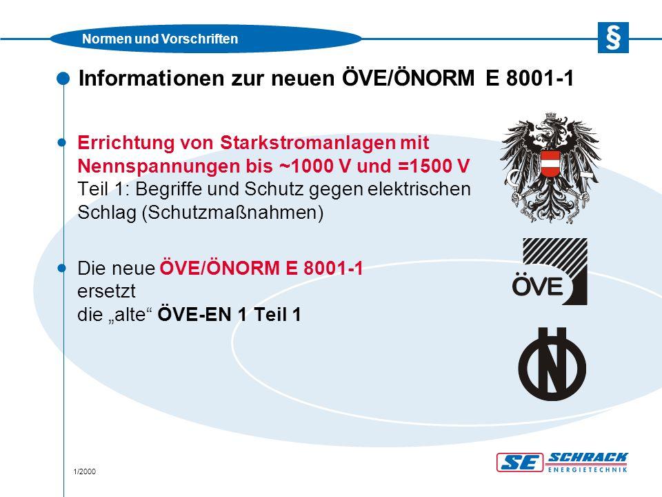 Normen und Vorschriften 1/2000 Informationen zur neuen ÖVE/ÖNORM E ...