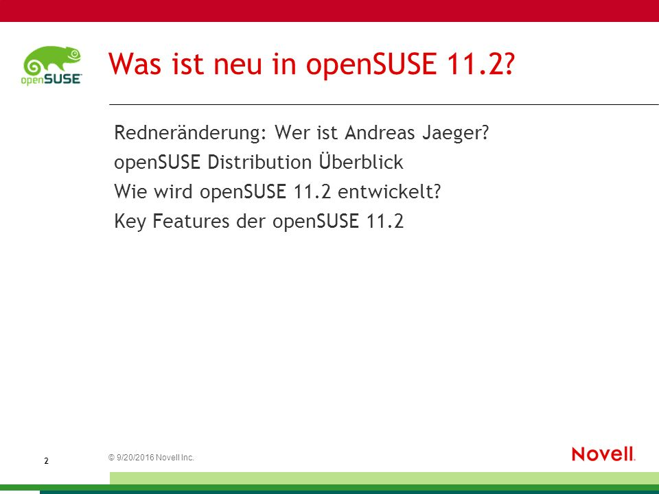 © 20.09.2016 Novell Inc. 2 Was ist neu in openSUSE 11.2.