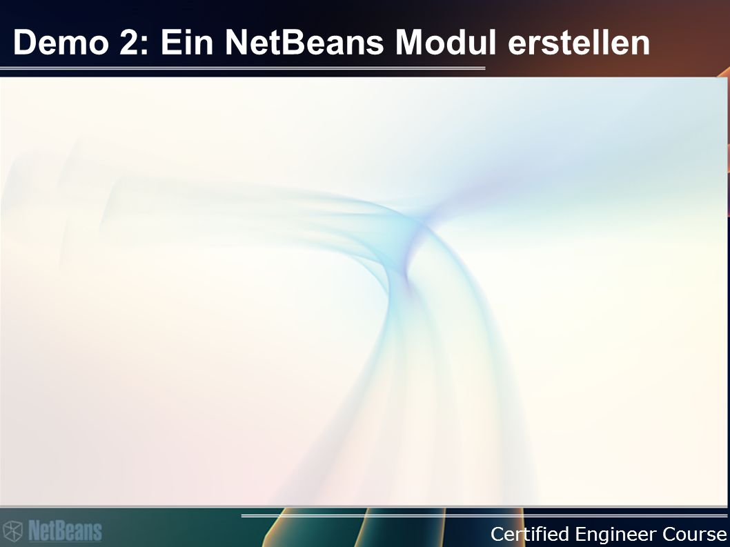 Certified Engineer Course Demo 2: Ein NetBeans Modul erstellen