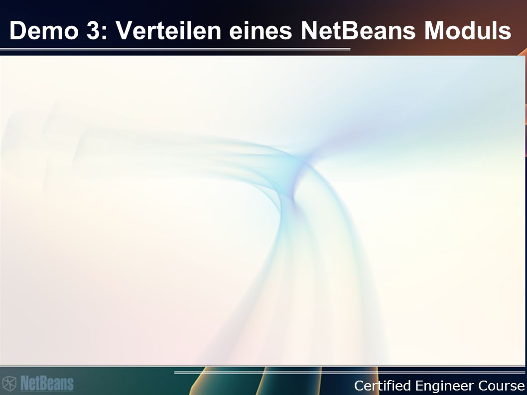 Certified Engineer Course Demo 3: Verteilen eines NetBeans Moduls