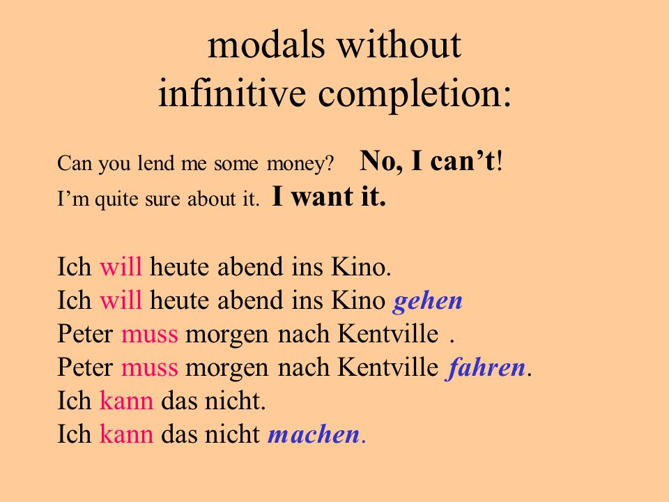 modals without infinitive completion: Can you lend me some money.