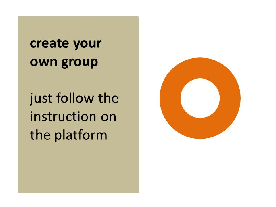 create your own group just follow the instruction on the platform