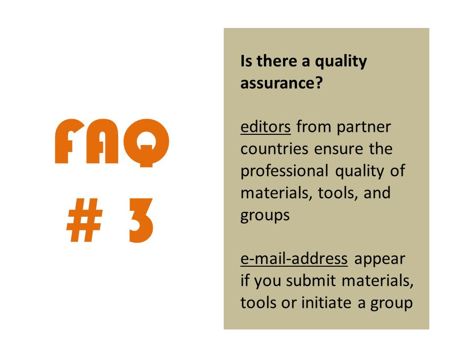 FAQ # 3 Is there a quality assurance.