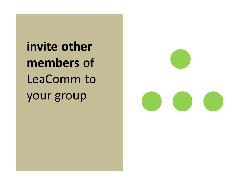 invite other members of LeaComm to your group