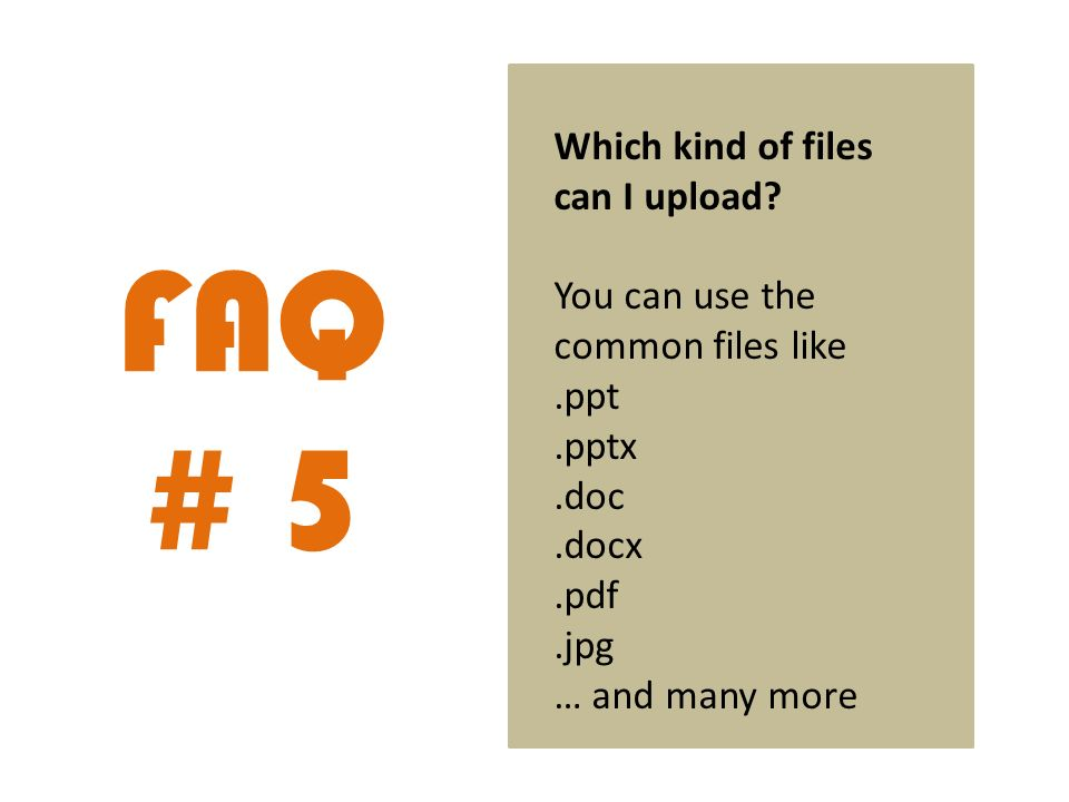 FAQ # 5 Which kind of files can I upload.