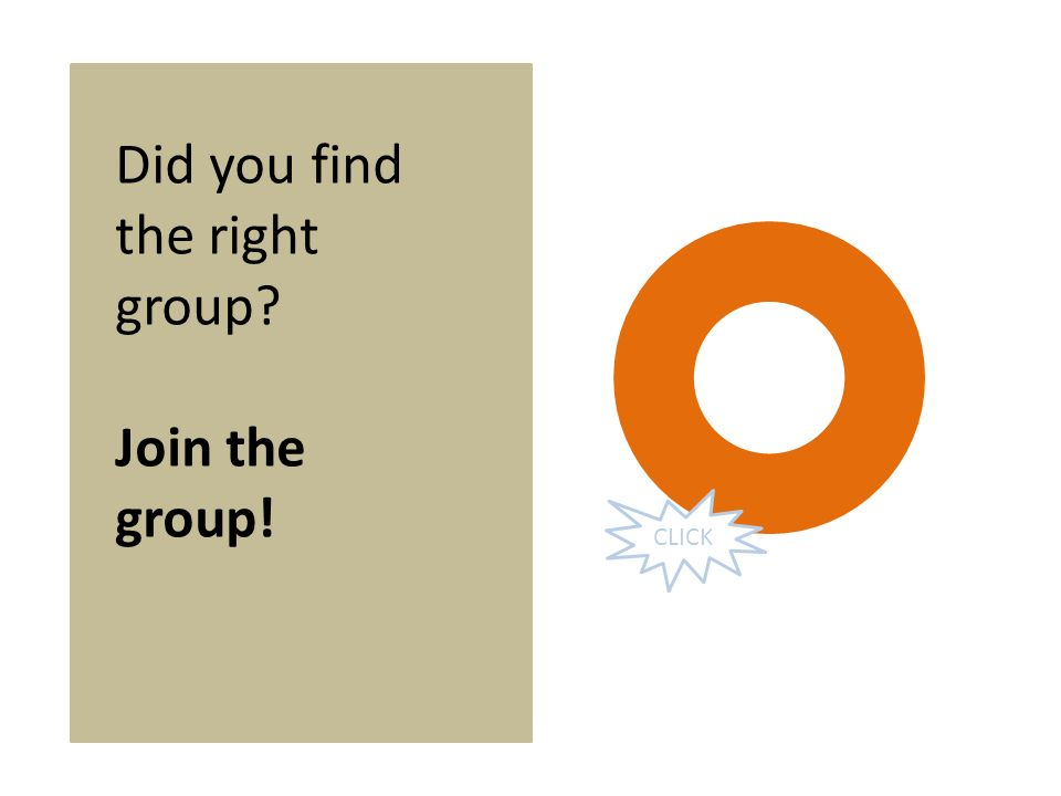 Did you find the right group Join the group! CLICK