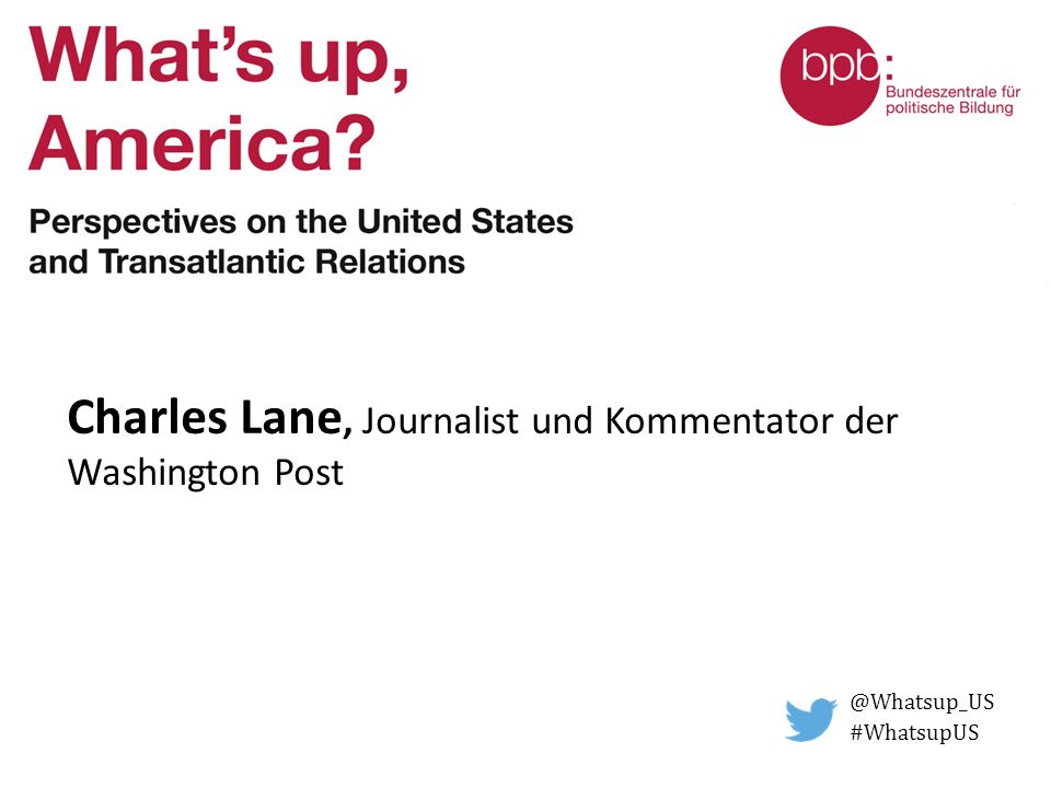 Charles Lane, Journalist und Kommentator der Washington Post @Whatsup_US #WhatsupUS