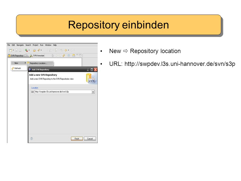 Repository einbinden New  Repository location URL: http://swpdev.l3s.uni-hannover.de/svn/s3p