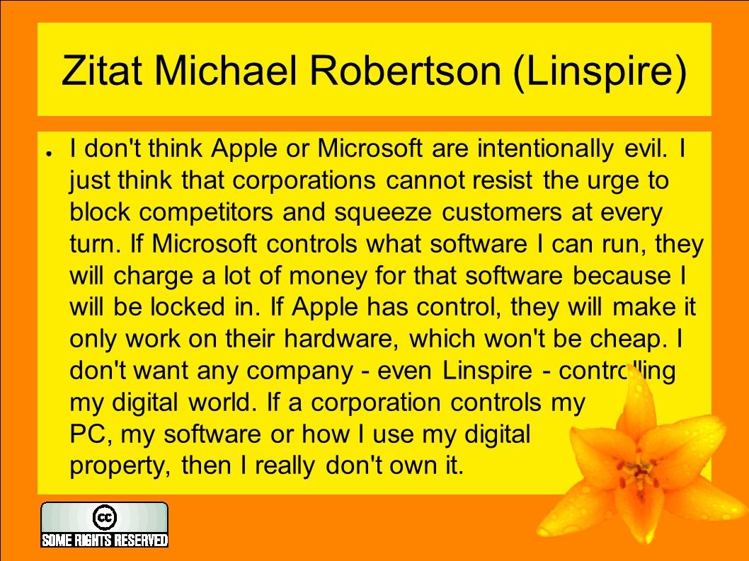 Zitat Michael Robertson (Linspire) ● I don t think Apple or Microsoft are intentionally evil.