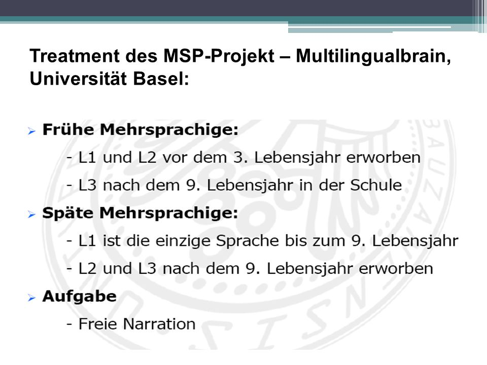Treatment des MSP-Projekt – Multilingualbrain, Universität Basel: