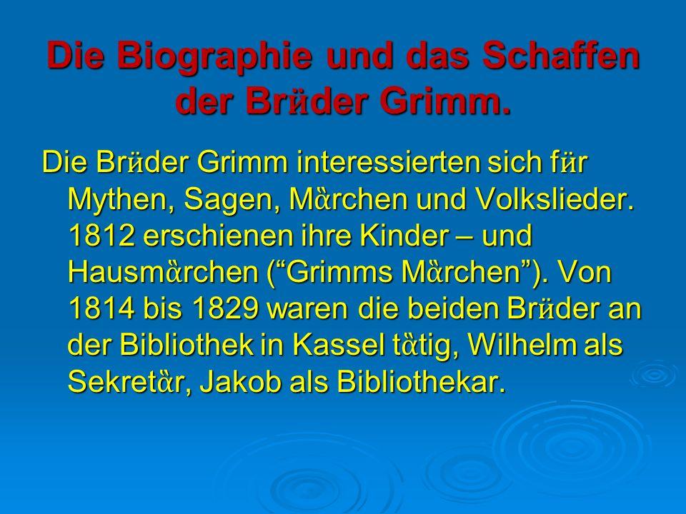 die biographie und das schaffen der br der grimm - Bruder Grimm Lebenslauf