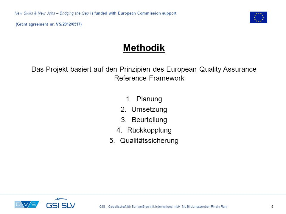 GSI – Gesellschaft für Schweißtechnik International mbH, NL Bildungszentren Rhein-Ruhr9 New Skills & New Jobs – Bridging the Gap is funded with European Commission support (Grant agreement nr.