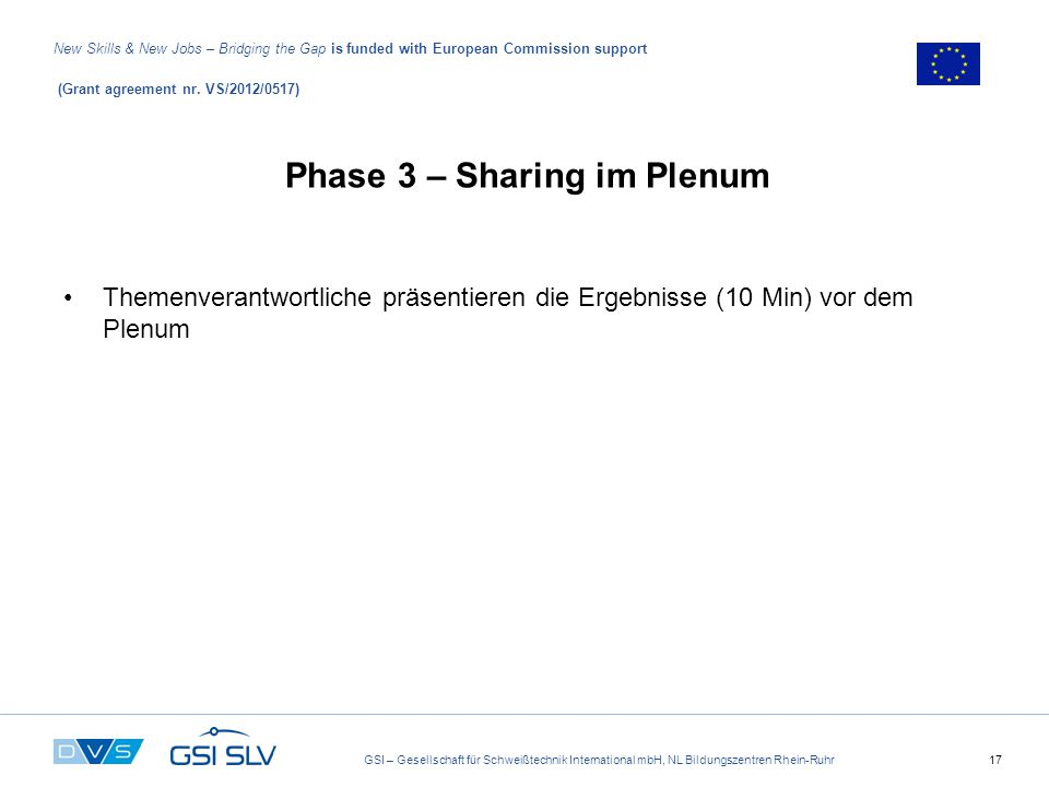 GSI – Gesellschaft für Schweißtechnik International mbH, NL Bildungszentren Rhein-Ruhr17 New Skills & New Jobs – Bridging the Gap is funded with European Commission support (Grant agreement nr.