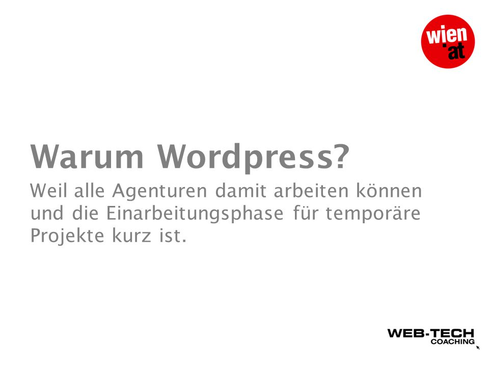 Warum Wordpress.