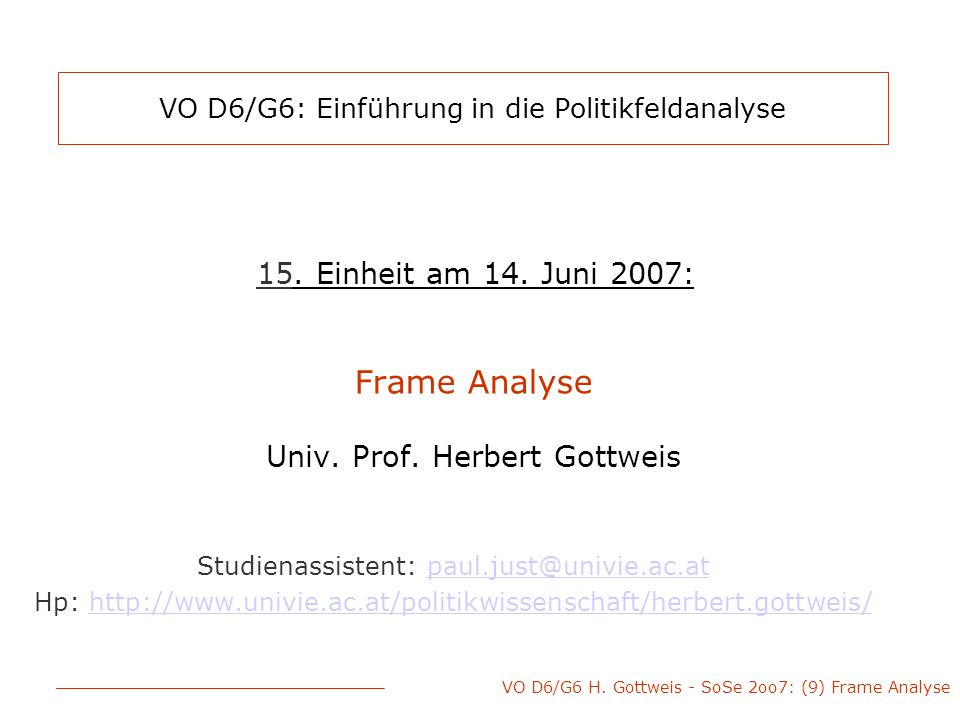 VO D6/G6 H. Gottweis - SoSe 2oo7: (9) Frame Analyse VO D6/G6 ...