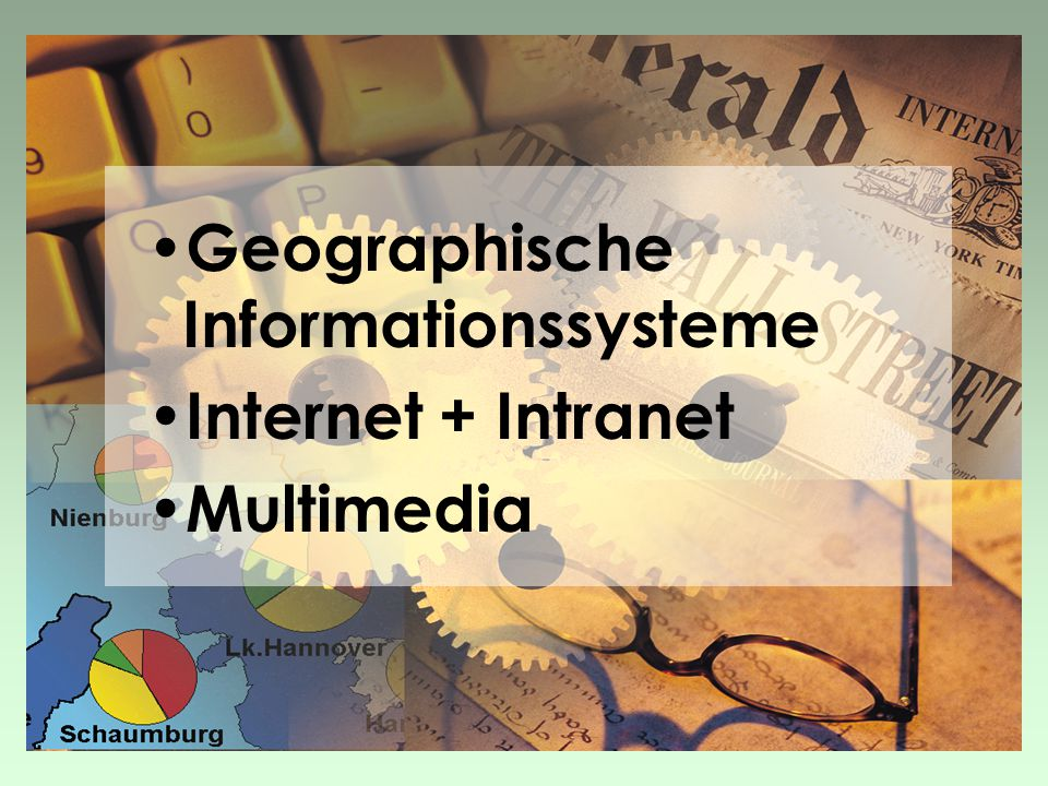Geographische Informationssysteme Internet + Intranet Multimedia