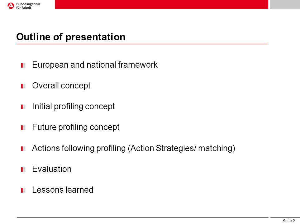 Seite 2 Outline of presentation European and national framework Overall concept Initial profiling concept Future profiling concept Actions following profiling (Action Strategies/ matching) Evaluation Lessons learned