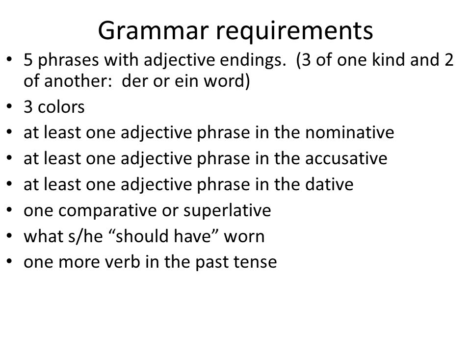 Grammar requirements 5 phrases with adjective endings.