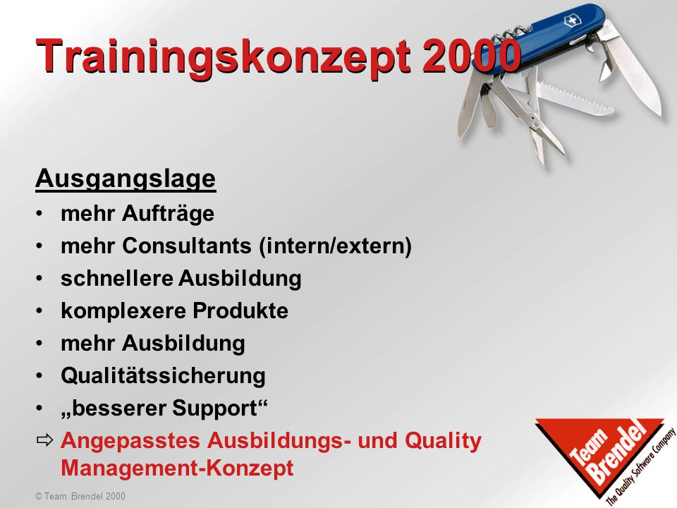 © Team Brendel 2000 Training & Partner 2000 Trainingskonzept 2000 Partnerkonzept 2000