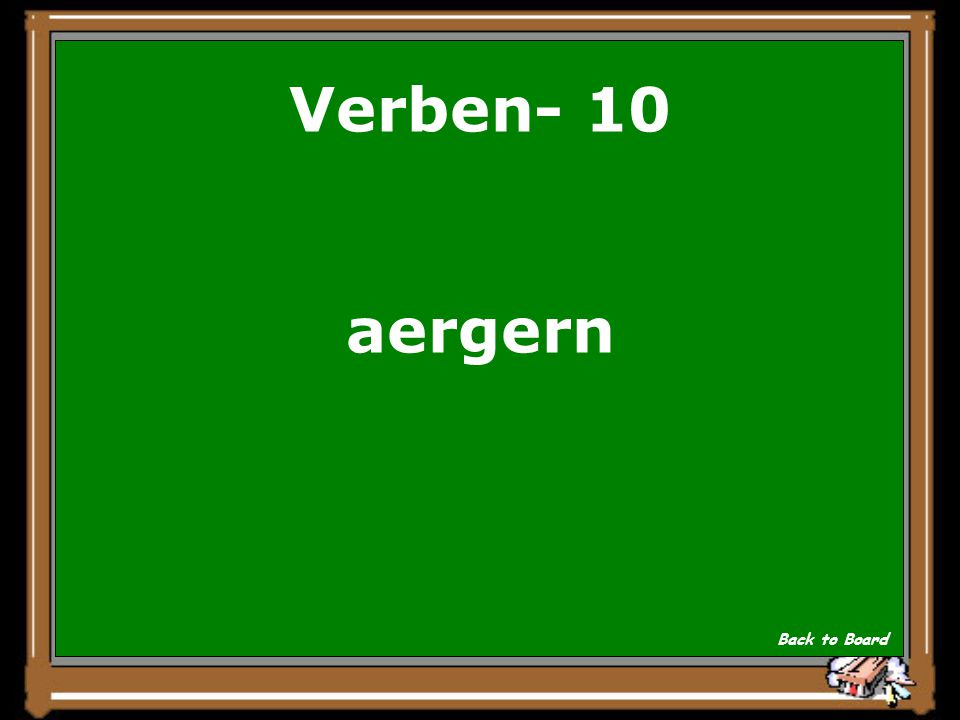 Verben- 10 To irritate Show Answer