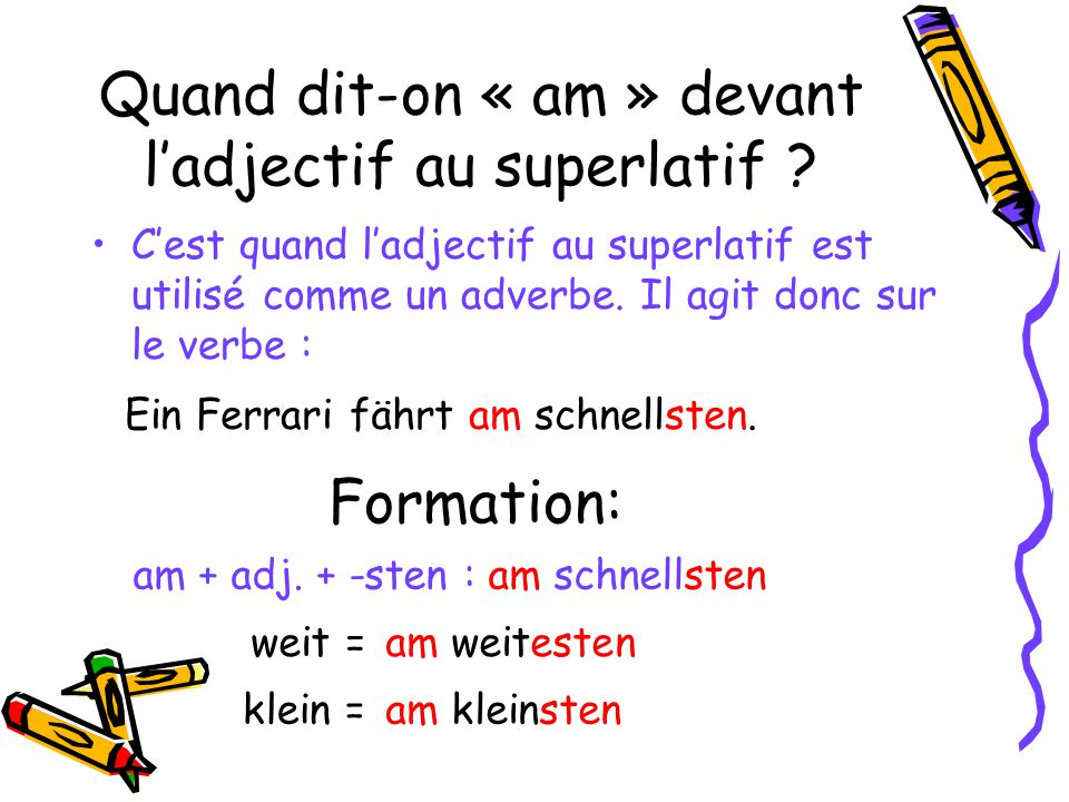 Quand dit-on « am » devant l'adjectif au superlatif .